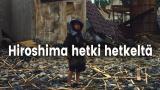 Hiroshima hetki hetkeltä