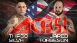 1 - ACB MMA: Thiago Silva vs. Jared Torgeson