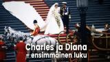 Charles ja Diana - ensimmäinen luku