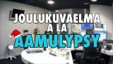 Aamulypsy-video: Joulukuvaelma a lá Aamulypsy