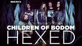 Keskiyön ensisoitto: Children Of Bodom - Hexed